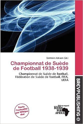 En ligne téléchargement gratuit Championnat de Su de de Football 1938-1939 pdf epub