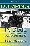 Dumping in Dixie, Robert D. Bullard, 0813367921