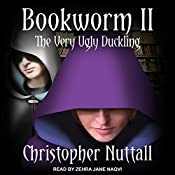 Bookworm II: The Very Ugly Duckling | Christopher Nuttall