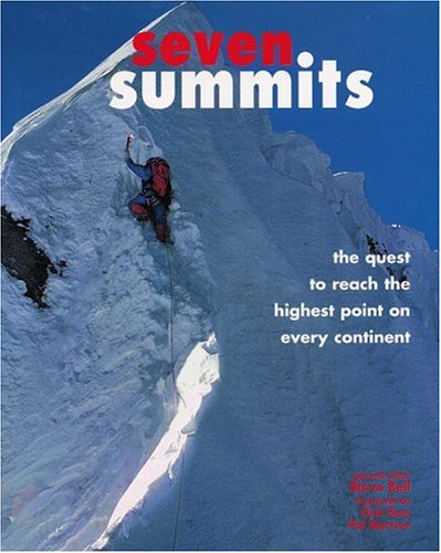 Bass Dick - Seven Summits: The Quest to Reach the Highest Point on Every Continent