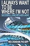 I Always Want to Be Where I'm Not, Wes Crenshaw PhD, 0985283300
