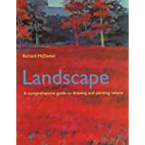 Landscape: A Comprehensive Guide to Drawing and Painting Nature