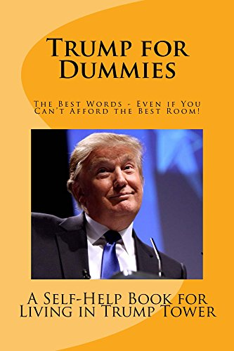 Trump for Dummies: A Self-Help Satire for living in Trump Tower