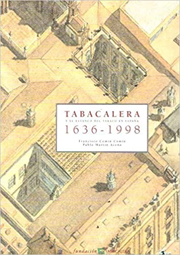 Tabacalera y el estanco del tabaco en España. 1636-1998: Amazon.es: Comin, Francisco: Libros