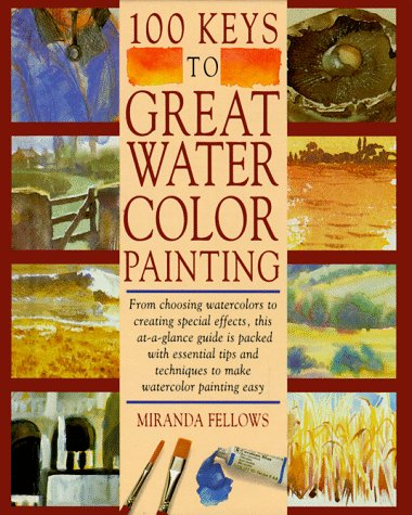 - 100 Keys to Great Watercolor Painting
