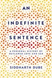 img - for An Indefinite Sentence: A Personal History of Outlawed Love and Sex book / textbook / text book