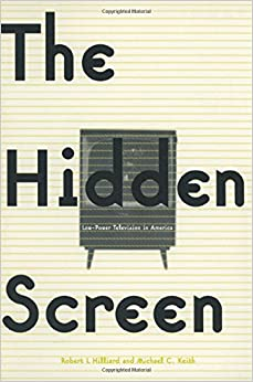 The Hidden Screen: Low Power Television in America (Therapy - Or Terror and Political Coercion.)