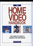 img - for The Home Video Handbook by Stuart Dollin book / textbook / text book