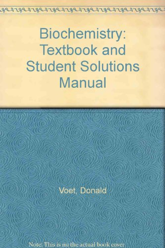 Biochemistry: Textbook and Student Solutions Manual