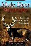 Mule Deer Strategies: A Handbook of Hunting Techniques