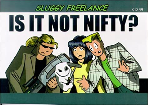 sluggy freelance is it not nifty book 1 pete abrams