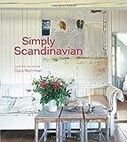 Simply Scandinavian: 20 Stylish and Inspirational Scandi Homes