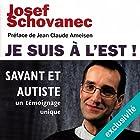 Je suis à l'Est !Savant et autiste, un témoignage unique | Livre audio Auteur(s) : Josef Schovanec Narrateur(s) : Cyril Mazzotti