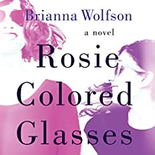 Rosie Colored Glasses Audiobook by Brianna Wolfson Narrated by Devon Sorvari