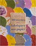 img - for 300 recettes pour fabriquer son papier book / textbook / text book