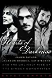img - for Hearts of Darkness: James Taylor, Jackson Browne, Cat Stevens, and the Unlikely Rise of the Singer-Songwriter book / textbook / text book