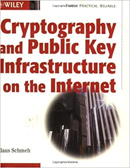 Book Cryptography and Public Key Infrastructure on the Internet by Klaus Schmeh (2003-06-02)