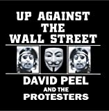 Up Against The Wall Street by David Peel & The Protestors