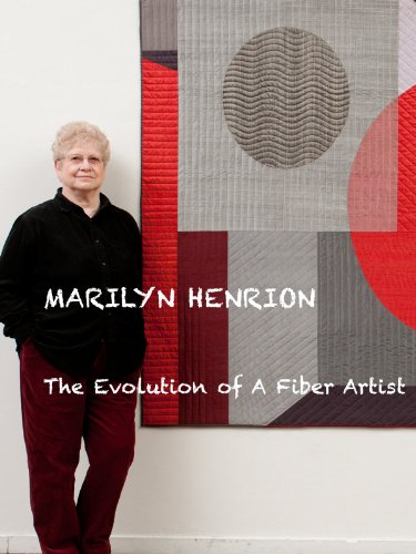 (Marilyn Henrion: The Evolution of A Fiber Artist)