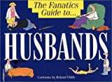 The Fanatic's Guide to Husbands, Roland Fiddy, 1850156344