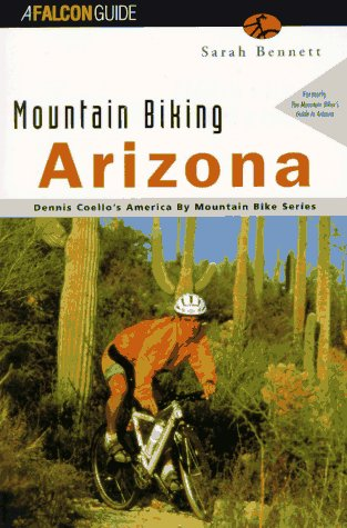Mountain Biking Arizona (State Mountain Biking Series) (Best Mountain Biking In Arizona)