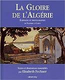 GLOIRE DE L'ALGÉRIE (LA):ÉCRIVAINS ET PHOTOGRAPHES