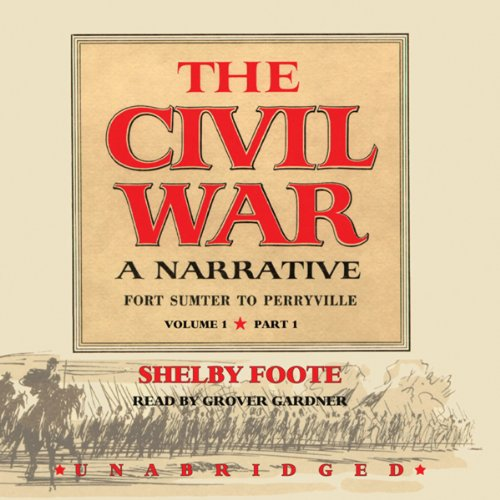 The Civil War, a narrative : Fort Sumter to Perryville