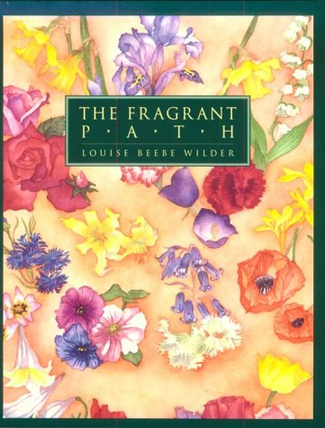 The Fragrant Path: A Book About Sweet Scented Flowers and Leaves