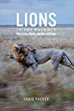Lions in the Balance: Man-Eaters, Manes, and Men with Guns