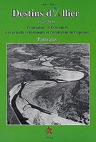 Destins d'Allier : Population et économie par André Touret