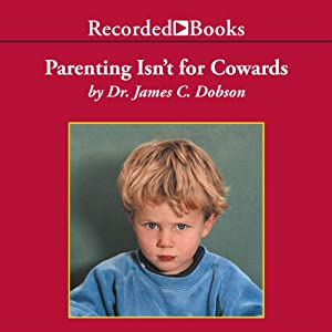 Parenting Isn't for Cowards Audiobook