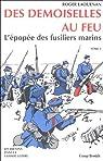Les Demoiselles au feu : L'épopée des fusiliers marins par Laouénan