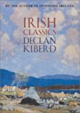 Irish Classics, Declan Kiberd, 0674005058