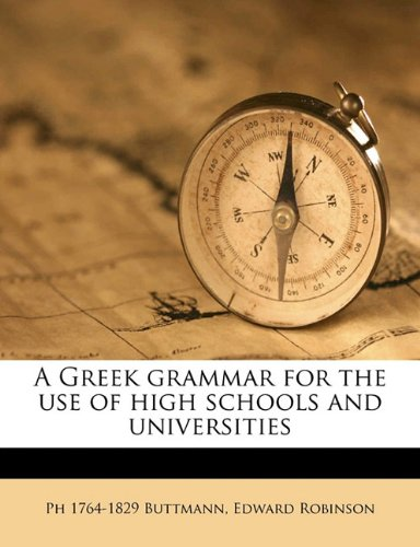 Download A Greek grammar for the use of high schools and universities pdf epub