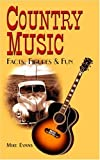 Country Music Facts, Figures and Fun, Mike Evans, 1904332536