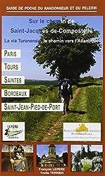 Sur le chemin de Saint-Jacques-de-Compostelle : La via Turonensis, le chemin vers l'Atlantique