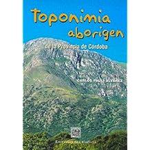 Toponimia Aborigen de La Provincia de Cordoba (Temas Historicos de Cordoba) (Spanish Edition)
