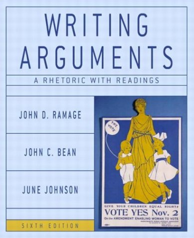 Writing Arguments: A Rhetoric with Readings, Sixth Edition