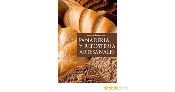 Panadería y repostería artesanales (Spanish Edition) - Kindle edition by María Nuñez Quesada. Cookbooks, Food & Wine Kindle eBooks @ Amazon.com.