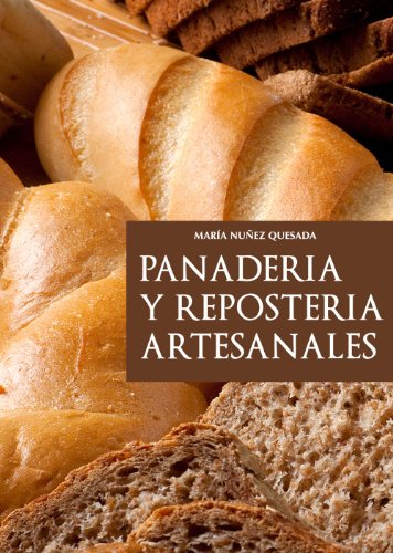Panadería y repostería artesanales (Spanish Edition) - Kindle edition by María Nuñez Quesada. Cookbooks, Food & Wine Kindle eBooks @ Amazon.com.