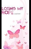 Losing my Hope (Saga Losing t. 2)