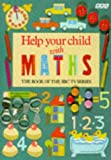 Help Your Child with Maths, Angela Walsh and Andree Brough, 0563214449