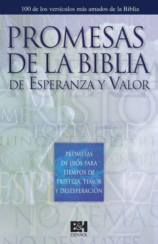 Promesas Bíblicas de Esperanza y Valor Promesas de Dios para Tiempos de Dolor, Miedo y Desesperanza  [B&H Español Editorial Staff] (Tapa Dura)