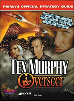 Book Tex Murphy: Overseer Strategy Guide (Secrets of the Games Series)