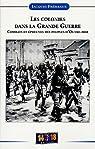 Les colonies dans la Grande Guerre : Combats etépreuves des peuples d'outre-mer par Frémeaux