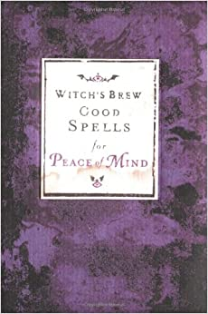 Book Witch's Brew: Good Spells for Peace of Mind
