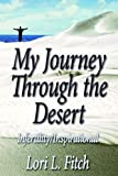 My Journey Through the Desert, Lori L. Fitch, 1420877755