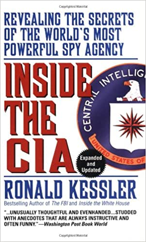 Inside the CIA: Revealing the Secrets of the World's Most Powerful Spy  Agency: Kessler, Ronald: 9780671734589: Amazon.com: Books