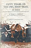 Fifty Years on the Owl Hoot Trail, Harry E. Chrisman, 0804001146