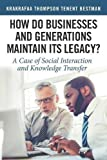How Do Businesses and Generations Maintain Its Legacy?